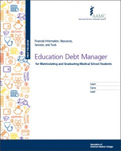 Education Debt Manager for Matriculating and Graduating Medical School Students