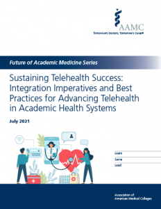 Sustaining Telehealth Success: Integration Imperatives and Best Practices for Advancing Telehealth in Academic Health Systems