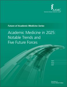 Academic Medicine 2025: Notable Trends and Five Future Forces (PDF)