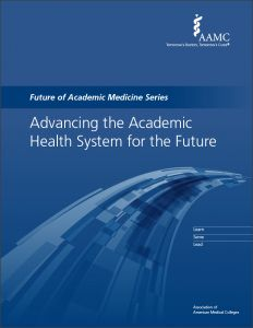 Advancing the Academic Health System for the Future (PDF)