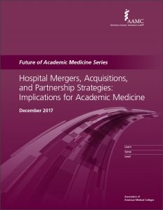 Hospital Mergers, Acquisitions, and Partnership Strategies: Implications for Academic Medicine (PDF)