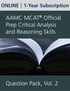 AAMC MCAT Official Prep Critical Analysis and Reasoning Skills Question Pack, Volume 2 (Online) | 1-Year Subscription