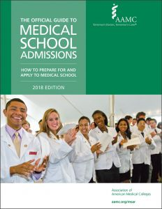 The Official Guide to Medical School Admissions: How to Prepare for and Apply to Medical School (2018 Print Edition, MSAR)