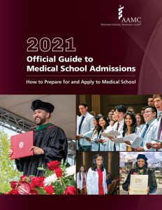 2021 Official Guide to Medical School Admissions: How to Prepare for and Apply to Medical School (PDF)