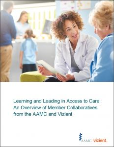 Learning and Leading in Access to Care: An Overview of Member Collaboratives from the AAMC and Vizient