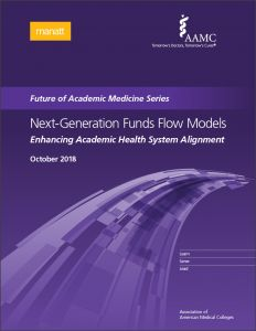 Next-Generation Funds Flow Models: Enhancing Academic Health System Alignment (Future of Academic Medicine Series)